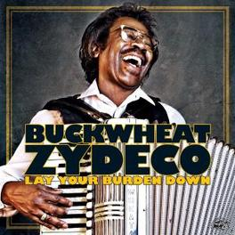 LAY YOUR BURDEN DOWN FT. JJ GREY/WARREN HAYES/ALLMAN BROTHERS A.O. Audio CD, BUCKWHEAT ZYDECO, CD