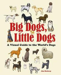 Big Dogs, Little Dogs: A...