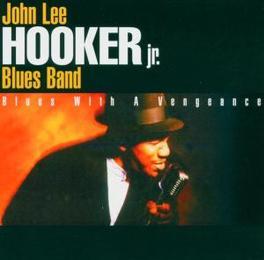 BLUES WITH A VENGEANCE HOOKER, JOHN LEE -JR-, CD