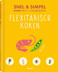 Flexitarisch koken - Snel &...