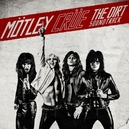 DIRT - SOUNDTRACK MOTLEY CRUE MOVIE SOUNTRACK INCL. 4 NEW SONGS
