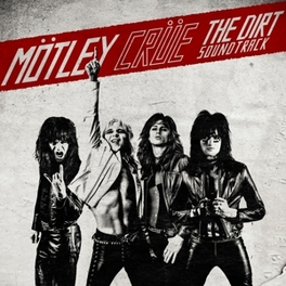 DIRT - SOUNDTRACK MOTLEY CRUE MOVIE SOUNTRACK INCL. 4 NEW SONGS MOTLEY CRUE, CD