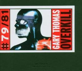 GARY THOMAS:OVERKILL Audio CD, GARY THOMAS, CD