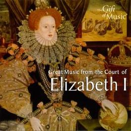 MUSIC FROM THE COURT OF.. .. ELIZABETH I/W/ELIZABETHAN CONSORT Audio CD, V/A, CD