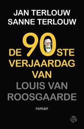 De 90ste verjaardag van Louis van Roosgaarde roman, Terlouw, Sanne, Paperback