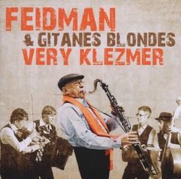 VERY KLEZMER W/GITANES BLONDES GIORA FEIDMAN, CD