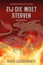 Zij die moet sterven - Millennium 6 Lagercrantz, David, Paperback