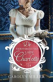 De verovering van Lady Charlotte Miller, Carolyn, Paperback