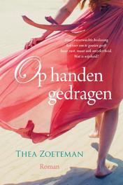 Op handen gedragen Thea Zoeteman, Hardcover