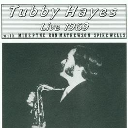 LIVE 1969 W/MIKE PYNE,RON MATHEWSON,SPIKE WELLS Audio CD, TUBBY HAYES, CD
