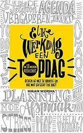 Elke werkdag een topdag. reken af met je drukte en doe wat er echt toe doet : in 10 weken resultaat, Wiersma, Mirjam, Paperback