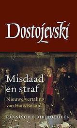 Misdaad en straf nieuwe vertaling Hans Boland, Fjodor, Ebook