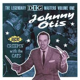 CREEPIN' WITH THE CATS 'LEGENDARY DIG MASTERS VOL.1' Audio CD, JOHNNY OTIS, CD