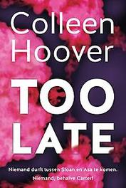 Too late Colleen Hoover, Paperback