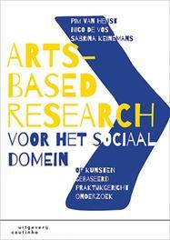 Arts-Based Research voor het sociaal domein. Op kunsten gebaseerd praktijkgericht onderzoek, Van Heijst, Pim, Paperback