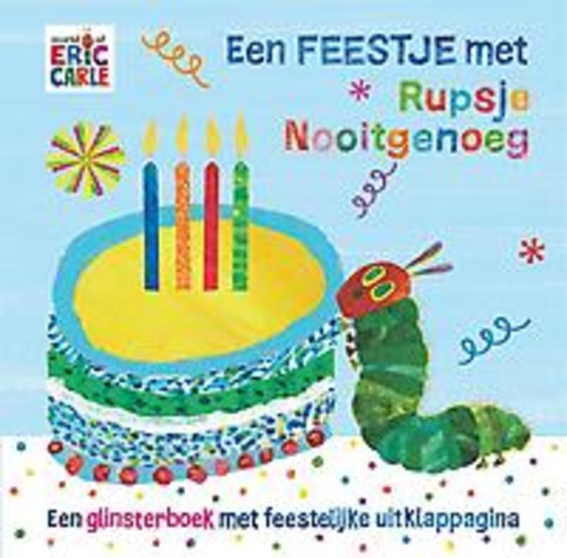 Een feestje met Rupsje Nooitgenoeg. Eric Carle, Hardcover