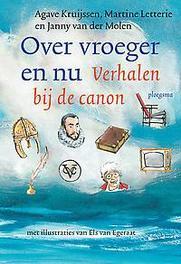 Over vroeger en nu Verhalen bij de canon, Agave Kruijssen, Paperback