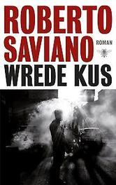 Wrede kus roman, Roberto Saviano, Paperback