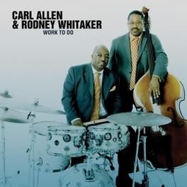 WORK TO DO Audio CD, CARL/RODNEY WHITAK ALLEN, CD