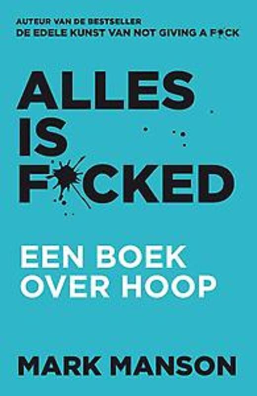Alles is f*cked een boek over hoop, Mark Manson, Paperback