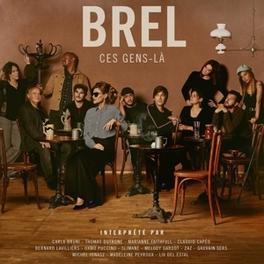 BREL CES GENS-LA FEAT.M.FAITHFULL, MELODY GARDOT, CARLA BRUNI A.O. BREL, JACQUES.*TRIB*, CD