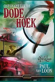Ontsnapt uit de Dode Hoek Een Griezelbus-avontuur, Van Loon, Paul, Hardcover
