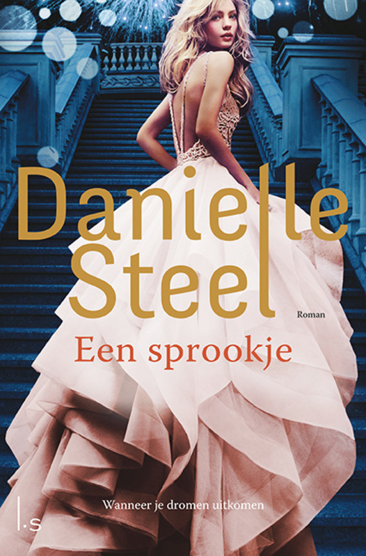 Een sprookje Wanneer je dromen uitkomen, Steel, Danielle, Paperback
