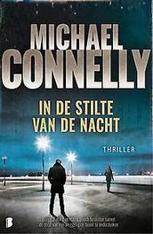 In de stilte van de nacht Renée Ballard en Harry Bosch besluiten samen de dood van een weggelopen tiener te onderzoeken, Michael Connelly, Paperback