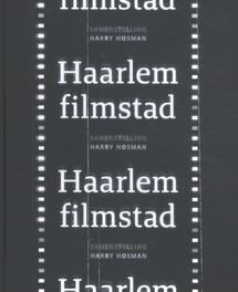 Haarlem Filmstad. Hosman, Harry, Hardcover