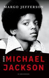 Over Michael Jackson Een analyse van The King of Pop, Margo Jefferson, Hardcover