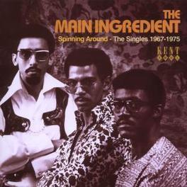 SPINNING AROUND SINGLES 1967-1975 Audio CD, MAIN INGREDIENT, CD
