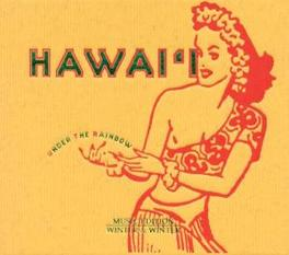 UNDER THE RAINBOW MUSIC FROM HAWAII/W/HALAU O KEAUNUI/KOALOHA/GEORGE KUO Audio CD, V/A, CD