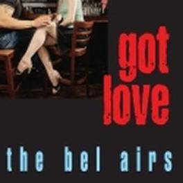 GOT LOVE Audio CD, BEL AIRS, CD
