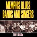 MEMPHIS BLUES BANDS & SIN ..SINGERS 1980'S