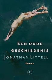 Een oude geschiedenis. Littell, Jonathan, Paperback