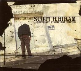 SOMETHING'S WRONG/LOST.. .. FOREVER//NOT A 1 MAN'S BAND, BUT A BAND THATS 1 MAN! Audio CD, SCOTT H. BIRAM, CD