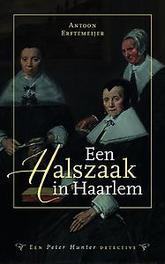 Een Halszaak in Haarlem. Ertemeijer, Antoon, Paperback