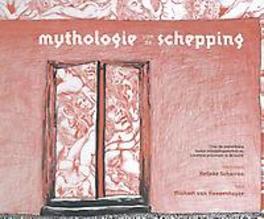 Mythologie van de schepping Over de samenhang tussen scheppingsmythen en creatieve processen in de kunst, Michael van Hoogenhuyze, Hardcover
