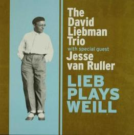 LIEB PLAYS WEILL FEAT. JESSE VAN RULLER Audio CD, DAVID LIEBMAN, CD