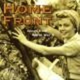 HOME FRONT-SONGS FROM WOR COTTON/FLANAGAN & ALLEN/MILLER/+ Audio CD, V/A, CD