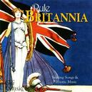 RULE BRITANIA STIRRING SONGS & PATROTIC MUSIC