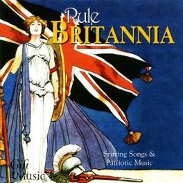 RULE BRITANIA STIRRING SONGS & PATROTIC MUSIC Audio CD, V/A, CD