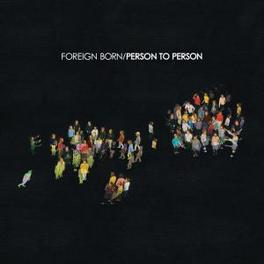 PERSON TO PERSON FOREIGN BORN, Vinyl LP