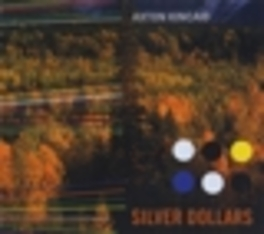 SILVER DOLLARS SEMI-ACOUSTIC ALT.COUNTRY BAND Audio CD, AXTON KINCAID, CD