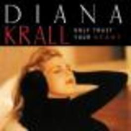 ONLY TRUST YOUR HEART Audio CD, DIANA KRALL, CD