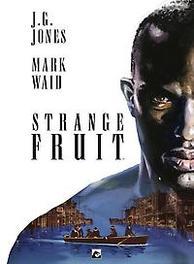 Strange Fruit STRANGE FRUIT, J.G. Jones, Hardcover