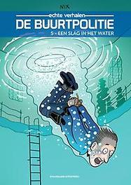 BUURTPOLITIE 05. EEN SLAG IN HET WATER BUURTPOLITIE, Nix, Paperback