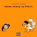 BEING HUMAN IN PUBLIC /.....