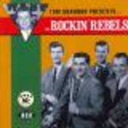 TOM SHANNON PRESENTS Audio CD, ROCKIN' REBELS, CD