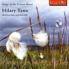 SONGS OF THE COTTON GRASS ELIZABETH DONOVAN, MATTHEW JONES, ALUN DARBYSHIRE, THOM Audio CD, H. TANN, CD